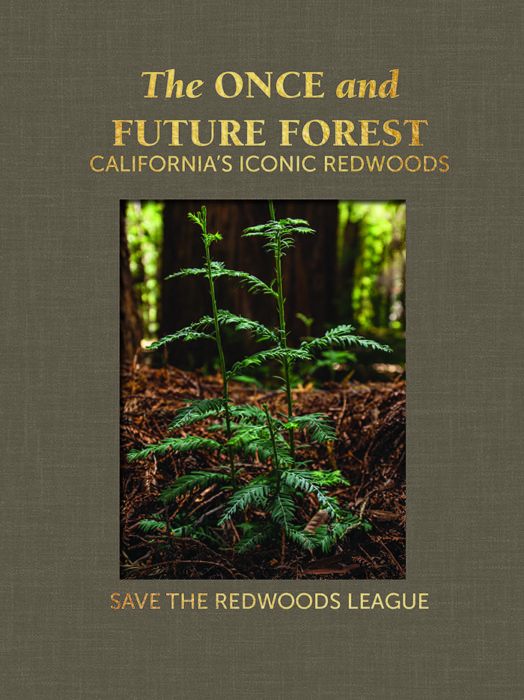 The Once and Future Forest: California's Iconic Redwoods limited edition book.