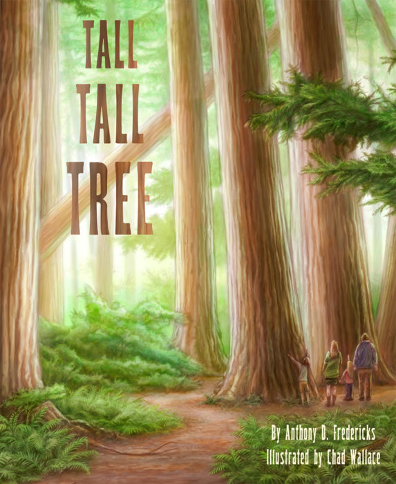 Tall Tall Tree, Anthony D. Fredericks with illustrations by Chad Wallace