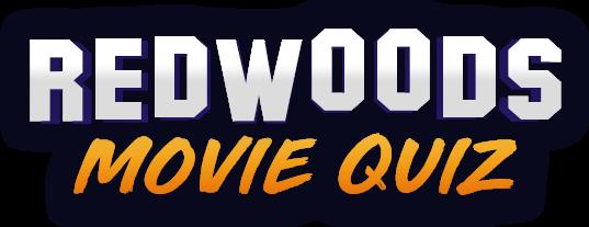 Redwoods Movie Quiz