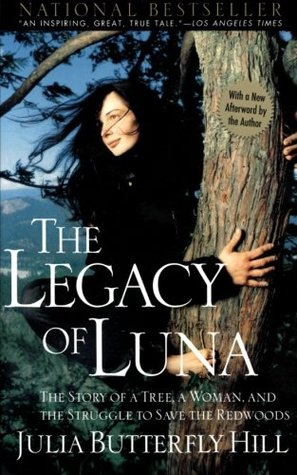 Legacy of Luna: The Story of a Tree, a Woman and the Struggle to Save the Redwoods